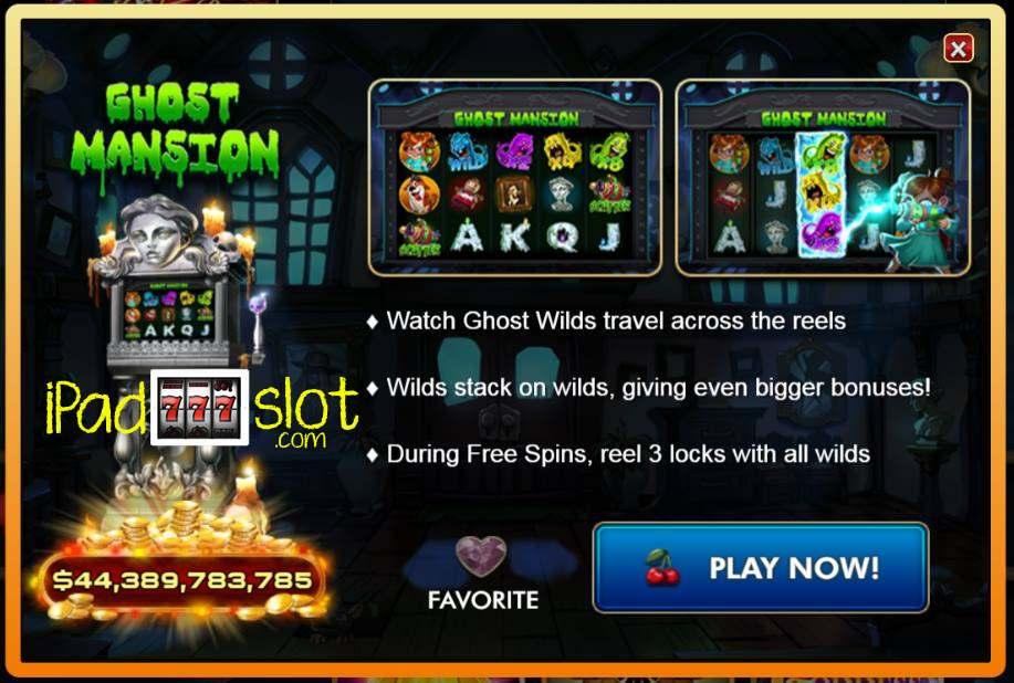 Ghost mansion free igt slot app bonuses - iPad Slot Games
