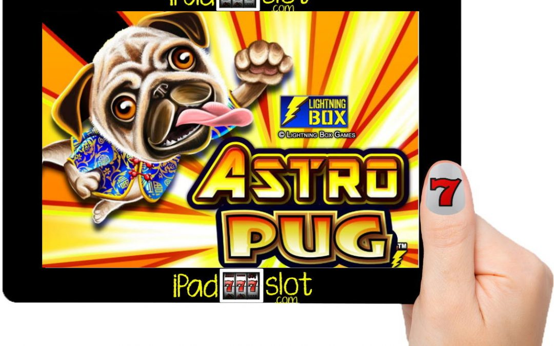 Lightning Box Astro Pug Free Slot Game Guide